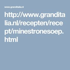http://www.granditalia.nl/recepten/recept/minestronesoep.html