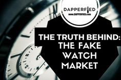 Why Horologist Don't Deal with Counterfeit Watch Repairs – The Truth behind the Fake Watch Market. - http://www.dapperfied.com/horologist-dont-deal-counterfeit-watch-repairs-truth-behind-fake-watch-market/