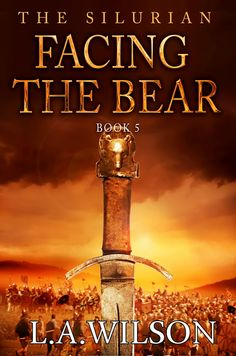 Number 5, Facing the Bear is where 8,000 Saxons, led by the mighty Atheling Colgrin, face Arthur, the Bear of Britain, at the Battle of Badon Hill (amongst many other trials and tribulations).
