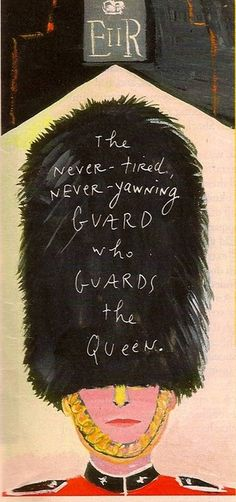 ✈ The Queen's Guard. Illustration by Maira Kalman, one of our all-time favorite illustrators. ✈