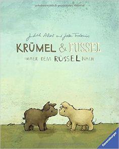Krümel und Fussel - Immer dem Rüssel nach: Amazon.de: Judith Allert, Joëlle Tourlonias: Bücher