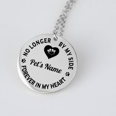 Personalized Pet Bereavement Pendant No Longer By My Side Forever in My Heart Dog or Cat Remembrance Memorial Gift