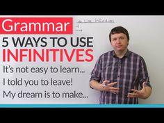 English Grammar - 5 Ways to Use Infinitives - YouTube