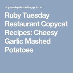 Ruby Tuesday Restaurant Copycat Recipes: Cheesy Garlic Mashed Potatoes