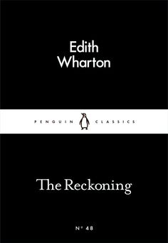 The Reckoning by Edith Wharton, available at Book Depository with free delivery worldwide. I Love Books, My Books, The House Of Mirth, The Age Of Innocence, New York Life, Penguin Classics, Penguin Books, Human Nature, Book Authors