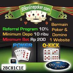 Situs Poker Online : 99onlinepoker adalah agen situs Poker Online Indonesia Terbesar, Termurah, Terupdate, Terkini, & Terpercaya, dengan kualitas dan kuantitas terjamin baik 100%  http://99onlinepoker.net/situs-poker-online-indonesia-terbesar/