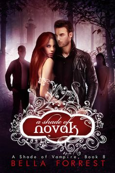 A Shade of Novak (A Shade of Vampire #8) by Bella Forrest this has to be my favorite book in the series so far. Caleb & Rose...