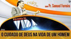 """""""Programa Palavra de Vida"""" O cuidado de Deus na vida de um homem"""