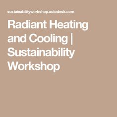 Radiant Heating and Cooling | Sustainability Workshop
