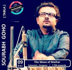 Tabla...Tabla Master...Waves of Music: #SOURABH #GOHO Special  Catch the #talented #tabla #master Sourabh Goho make some music waves at the WAVE OF MAIHAR along with other artists. Epicenter.. of it ..is in Gurgaon. Waves start 7 PM on 9 December  Book artists / bands for events @ www.localturnon.com/bookings  #turn #On #music    #turnON #happiness    TurnON #life !