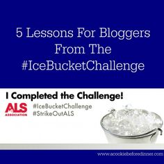5 Lessons for Bloggers from the #IceBucketChallenge-- ALS Ice Bucket Challenge