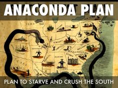 The Anaconda Plan is a Union strategy from the Civil War. This plan included a blockade of Southern ports, and an advance down the Mississippi River.
