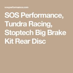SOS Performance, Tundra Racing, Stoptech Big Brake Kit Rear Disc