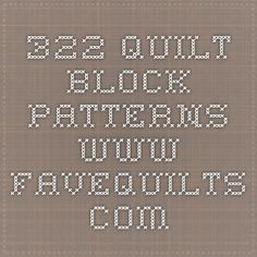 322 QUILT BLOCK PATTERNS  www.favequilts.com