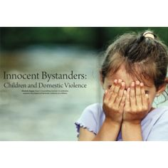 Innocent Bystanders: Children and Domestic Violence