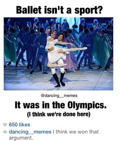 "hahaha! ""I think were done here."" I love it! I hate when people say that ballet is not a sport uggghhh..."