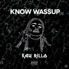 official artwork for 'know wassup' by kay rillo https://soundcloud.com/kayrillo/know-wassup