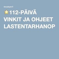 ⭐112-PÄIVÄ VINKIT JA OHJEET LASTENTARHANOPETTAJILLE Science Art, Science And Nature, Preschool, Teacher, Learning, Free, Natural, Ideas, Professor