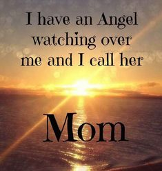 I have an angel watching over me and I call her Mom - Quotes For Single Mom - Ideas of Quotes For Single Mom - Mom Quotes From Daughter, Mothers Day Quotes, Mom And Dad, Miss My Mom Quotes, Mom In Heaven Quotes, Parent Quotes, Mom Poems, Child Quotes, Missing Quotes
