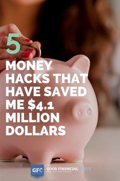 5 money hacks that have saved me 4.1 million dollars