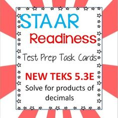 NEW TEKS! STAAR Readiness Standards task cards - Multiplying decimals!!