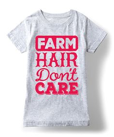 Look at this Athletic Heather 'Farm Hair Don't Care' Fitted Tee - Girls on #zulily today!