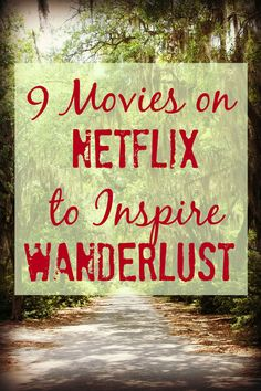 Here are 9 movies on Netflix to Inspire Wanderlust. Some are more obvious than others, but hopefully all will leave you with some travel inspiration