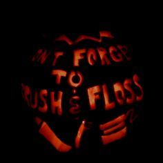 Pumpkin Carving! A subtle way of encouraging good oral health as kids are out getting a bag full of candy! :)