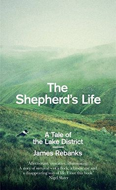 A tale of the Lake District by James Rebanks. The first son of a shepherd, he and his family have lived and worked in and around the Lake District for generations. Good Books, Books To Read, My Books, Lake District, Shepherd Book, Steven Johnson, Biography Books, Summer Reading Lists, The Best Films