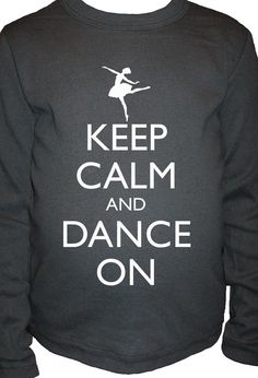 Ballet Shirt  Keep Calm and Dance On  Long Sleeved by redbrickwall, $19.95