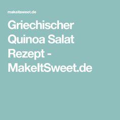 Griechischer Quinoa Salat Rezept - MakeItSweet.de