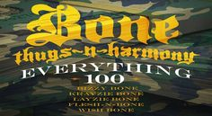 Bone Thugs-N-Harmony 'Everything 100' Bone Thugs-N-Harmony drops a new track titled 'Everything 100.' Listen to this new track below. Let us know
