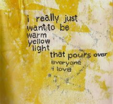 """raspberrymilk: """"artroubles: """"an attempt to tip the scales- bright eyes """" I love this, Karen! Pretty Words, Beautiful Words, Beautiful Poetry, Beautiful Images, Jandy Nelson, Statements, Mellow Yellow, Color Yellow, Mustard Yellow"""