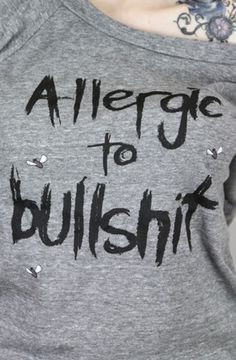 alergic to bullshit. need this