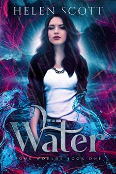 Water: A Reverse Harem Urban Fantasy (Four Worlds Book by [Scott, Helen] Cool Books, New Books, Books To Read, Book Nerd, Book 1, Fourth World, Best Book Covers, Beautiful Cover, Books For Teens
