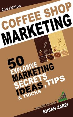 Amazon.com: Coffee Shop Marketing: 50 Explosive Marketing Secrets, Ideas, Tips & Tricks For Coffee shops eBook: Ehsan Zarei: Books