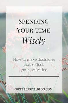 how to manage your time wisely Time management means knowing your highest priority get a clear picture of what your goals are and focus on them undoubtedly there are true crises that must be dealt with before anything else and knowing how to correctly identify them is often a challenge.