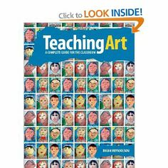 Teaching Art: A Complete Guide for the Classroom: Rhian Brynjolson: 9781553791959: Books - Amazon.ca