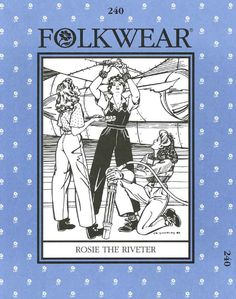 Folkwear Pattern #240 Rosie the Riveter - sizes 6 to 20 in one envelope -- has authentically-cut camp shirt, slacks, overalls, and a knitted sweater