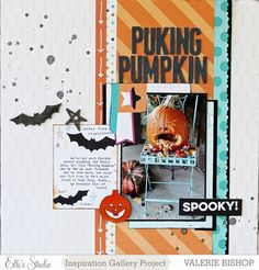 Made for the Elle's Studio Design Team gallery. For more info about my layout you can check it out here http://www.shopellesstudio.com/gallery/3078/puking_pumpkin/