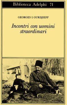 Incontri Con Uomini Straordinari Gurdjieff Georges I. I Love Books, My Books, Beatiful People, Film Books, Film Quotes, Bibliophile, Reading, Angelo, Counselling