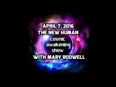 Cosmic Awakening Show The New Human With Mary Rodwell