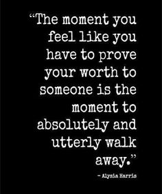 Prove Your Worth – Life Quote