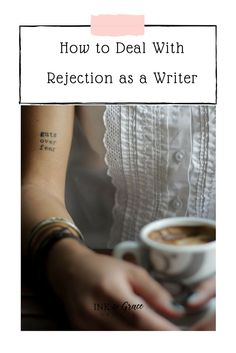 Ink & Grace Blog post: How to deal with rejection as a writer. // Writing tips, writing advice, writing support, writing encouragement.