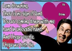 Hahaha, best valentine ever. The Mountain Goats
