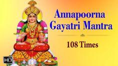 Annapoorna Gayatri Mantra - 108 Times with Lyrics - Powerful Sanskrit Chants Gayatri Mantra 108, Sanskrit, Lyrics, Times, Youtube, Spiritual, Song Lyrics, Youtubers, Youtube Movies