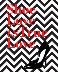 Shoe Love Is True Love Quote Design by MSherwoodDesigns on Etsy, $10.00