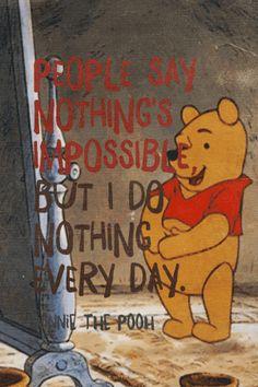Dice que nada es imposible... Yo hago 'nada' todos los días :p