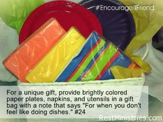 WHO WANTS TO DO DISHES WHEN ILL? nobody! When everyone is bringing meals or take-out to an ill friend, remember to grab some paper plates, napkins, even utensils that she won't have to wash. And if you can, buy them in some pretty colors! (Easy to stock up at a 'dollar store') #beyondcasseroles