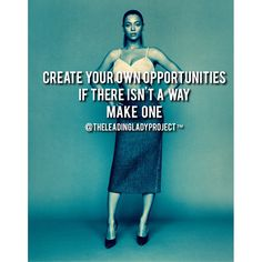 A league of her own  #LeadingLadies #Opportunities #Create #Dare #Werk #Dedication #Success #Determination #Persistence #Consistency #Live #Learn #Lead #TheLeadingLadyProject™